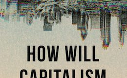 Is capitalism destroying himself or us and democracy?