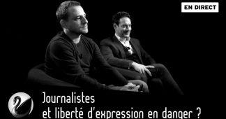 Journalistes et liberté d'expression en danger ?