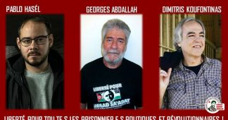 Liberté pour Dimitris Koufontinas, Pablo Hasel, Georges Abdallah et tous les prisonniers politiques et révolutionnaires